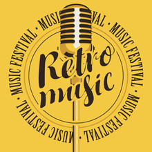 Vector Banner With Microphone, Inscription Retro Music And The Words Music Festival, Written Around On Yellow Background