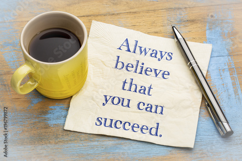 Fotografia  Always believe that you can succeed