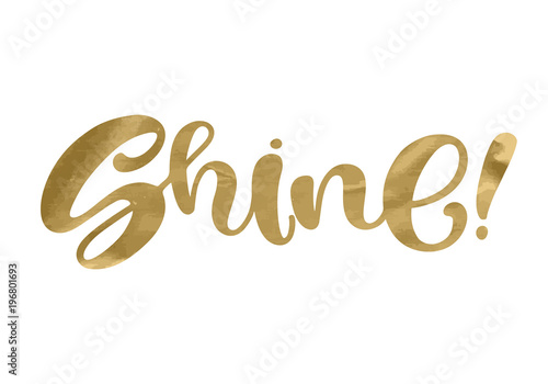 Shine  Inspirational quote phrase  Modern calligraphy
