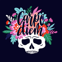 Skull With The Wreath Of Flowers And Lettering - Carpe Diem. Vector Holiday Illustration For Day Of The Dead Or Halloween. Funny Print Design For T-shirt.