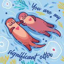 Cute Romantic Card With Two Cute Cartoon Otters And Text. Vector Illustration