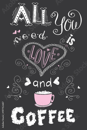 wszystko-czego-potrzebujesz-to-milosc-i-kawa-smieszne-recznie-rysowane-napis