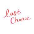 "Gradient watercolor effect lettering ""last chance"""