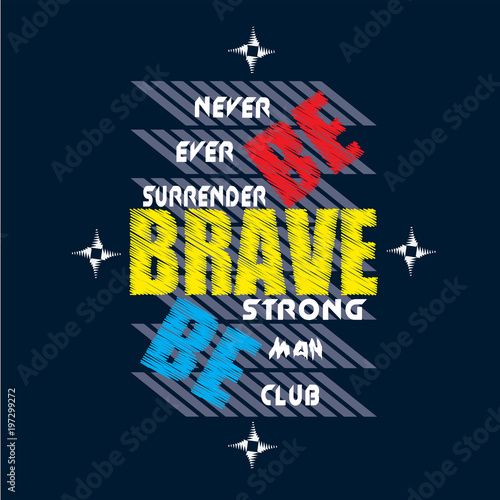 Canvas Print be brave typogrphy t shirt vector