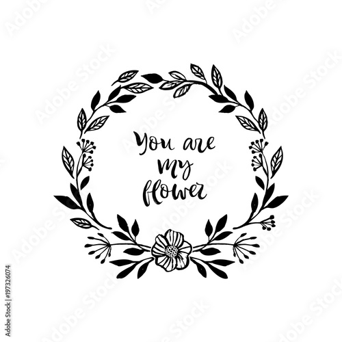 You Are My Flower Graphic Flower Wreath Card With Inspirational