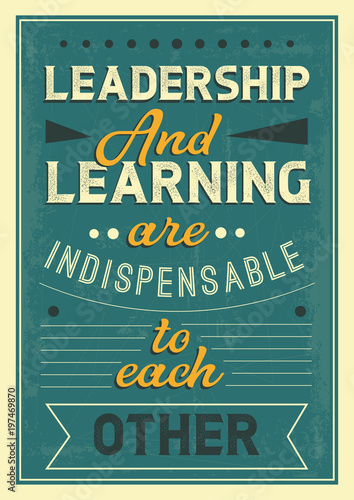 Plakat do biura  leadership-and-learning-are-indispensable-to-each-other-quote