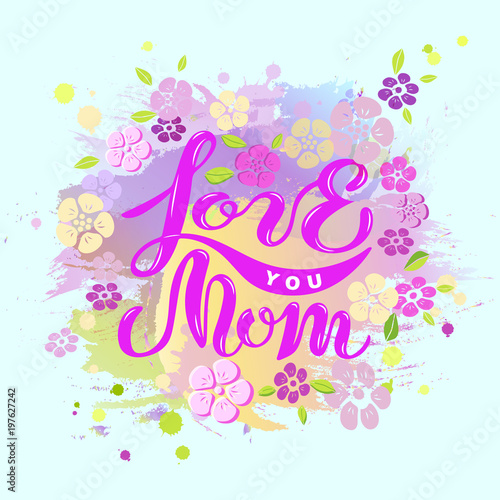 Fototapeta Love You Mom text isolated on pastel color background. Hand drawn lettering Love You Mom as Mother's day logo, badge, icon. Template for Happy Mother's day, invitation, greeting card, web, postcard. obraz na płótnie