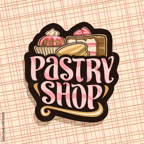 Fotografiet Vector logo for Pastry Shop, black sign with wrapped cocoa dessert, slice of fruit cake covered chocolate glaze with strawberry and french macaroon, original brush typeface for pink words pastry shop