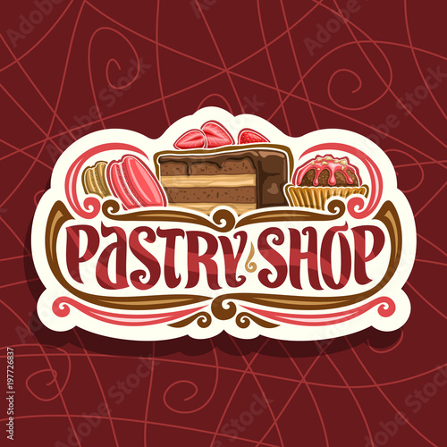 Vector logo for Pastry Shop, cut paper signage with pink french macaroon, slice of chocolate cake covered glaze with strawberry and cocoa dessert in waffle cup, original typeface for words pastry shop