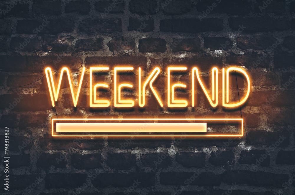 Fototapety, obrazy: Weekend loading neon sign on dark brick wall background