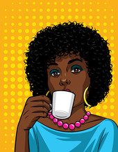 Vector Illustration In Comic Art Style Of  Beautiful African American Woman With Cup Of Coffee. Fashionable Lady Drinking A Coffee Over Halftone Dot Background