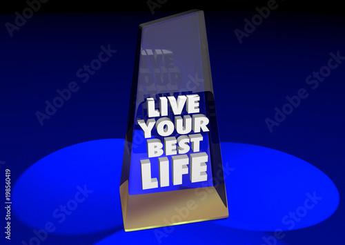 Fotografie, Obraz  Live Your Best Life Award Trophy Living Fullest Experience 3d Illustration