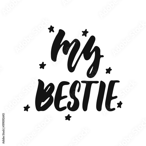 Fotografie, Obraz  My bestie - hand drawn lettering phrase isolated on the white background