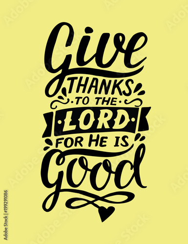 Hand lettering with bible verse Give thanks to the Lord, for He is good Wallpaper Mural