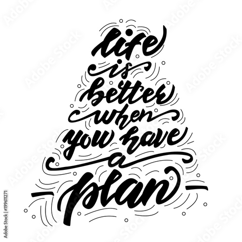 Photo Vector illustration with lettering Life is better when you have a plan