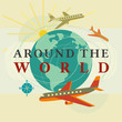 Travel concept. Around the world travelling by airplane flight. Aircraft touring typography poster. Flat cartoon retro style color. Tourist tour by air vacation. Vector tripping banner background