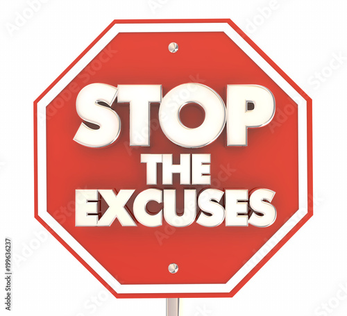 Stop the Excuses Sign Be Responsible 3d Illustration Wallpaper Mural