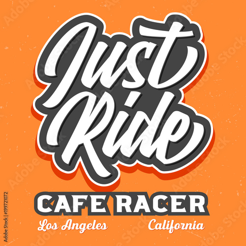 Just Ride Cafe Racer - Tee Design For Printing - Buy this