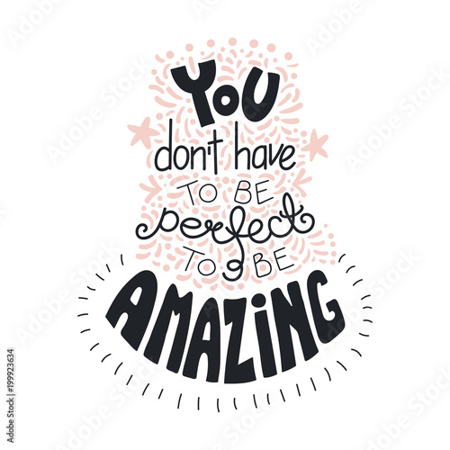 Fotografía  Hand drawn lettering inspirational quote You dont have to be perfect to be amazing