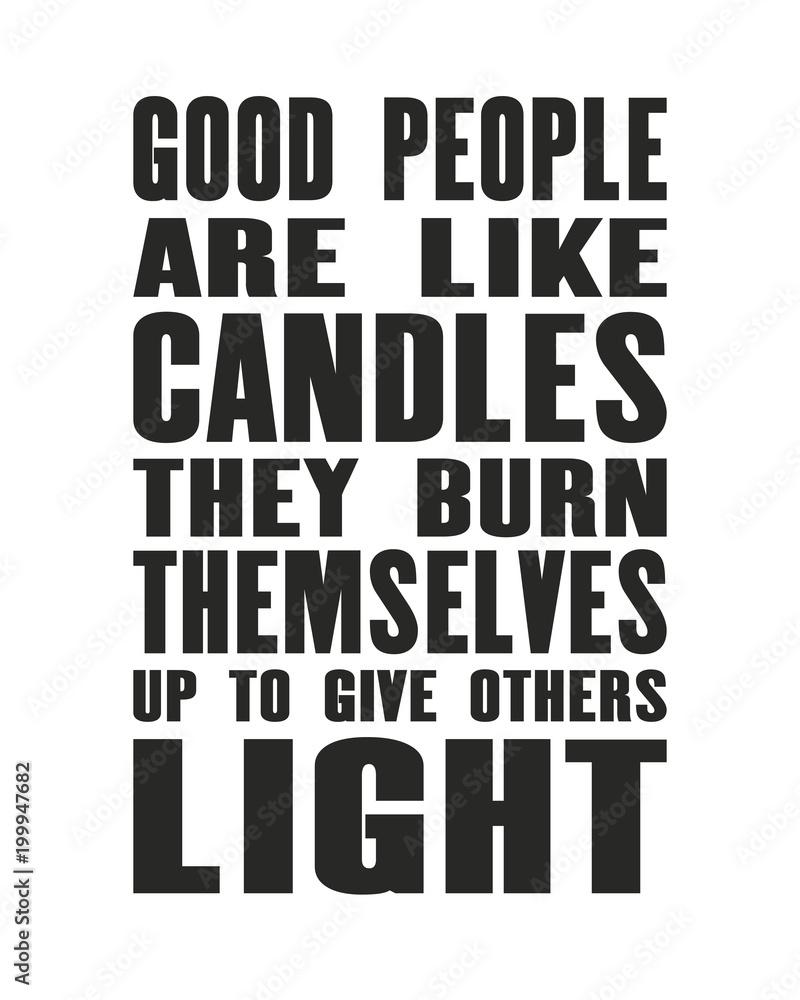 Inspirujący Cytat Motywacyjny Z Tekstem Dobrzy Ludzie Są Jak