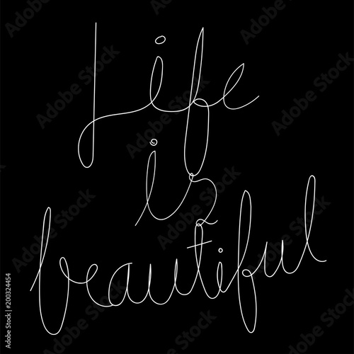 Fototapety, obrazy: Life is beautiful inspirational quote