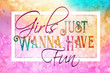 canvas print picture - Girls just wanna have fun