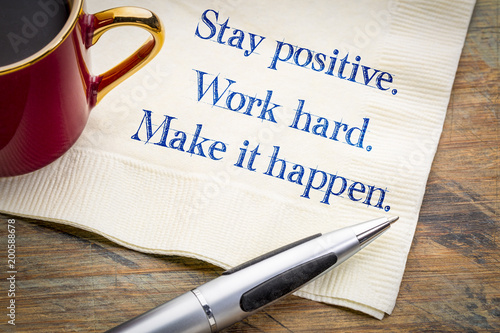 Photo  Stay positive. Work hard. Make it happen.