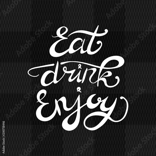 Plakaty do jadalni eat-drink-enjoy-vector-lettering-white-calligraphic-inscription-on-fabric-texture-background