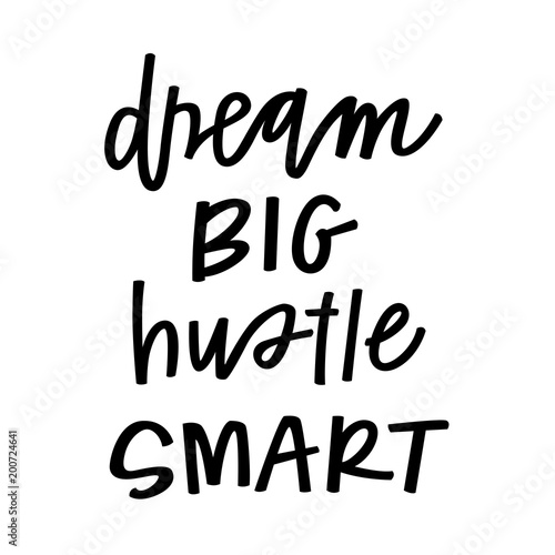 Fototapeta Dream big, hustle smart obraz