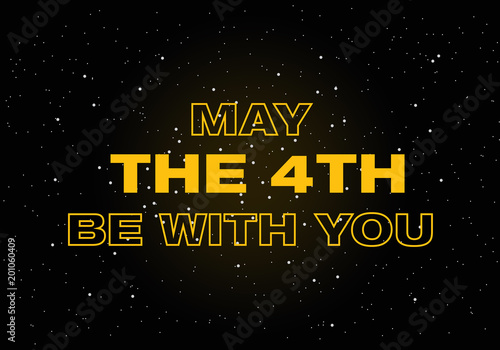 Photo  May the 4th be with you, vector illustration