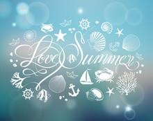 Lettering Love Summer, Sea Design Elements On Blurred Background