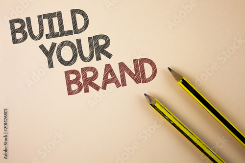 writing note showing build your brand business photo showcasing