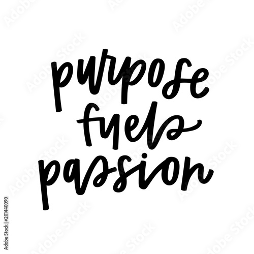 Purpose fuels passion Poster