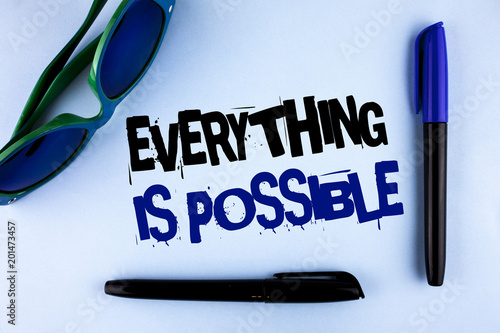 Valokuva Conceptual hand writing showing Everything Is Possible