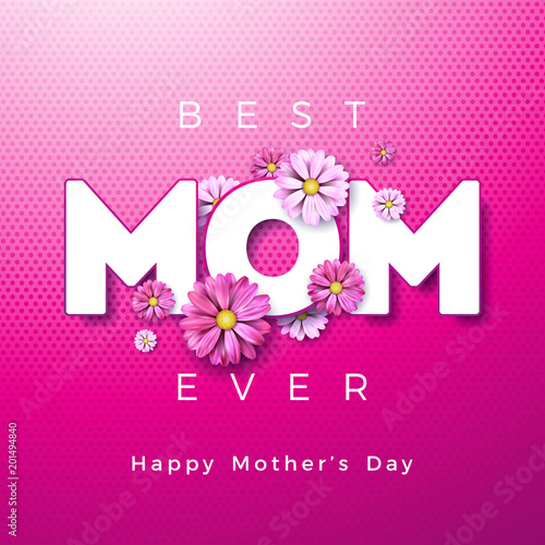Happy Mothers Day Greeting Card Design With Flower And Best Mom Ever Typographic Elements On Pink