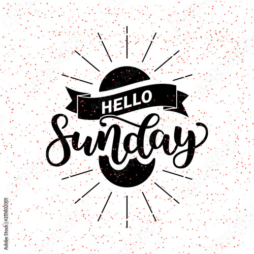 Vászonkép  Hello Sunday lettering quote, Hand drawn calligraphic sign