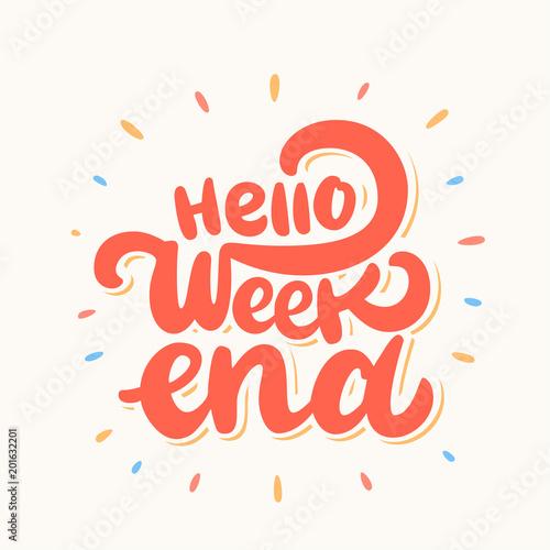 Fotografía  Hello Weekend. Lettering.