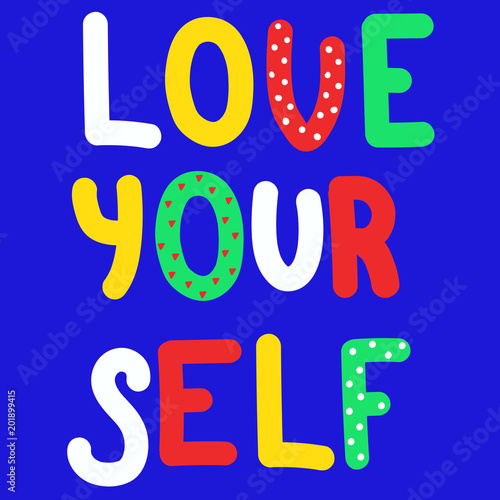 Staande foto Positive Typography Love yourself. Body positivity qoute. Body positive. Inspirational quote. Vector illustration.