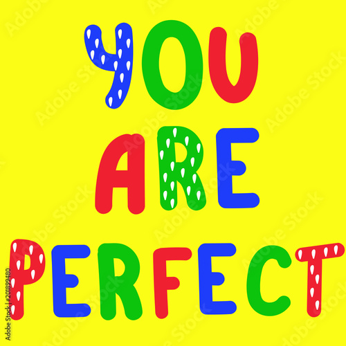 Deurstickers Positive Typography You are perfect. Body positivity qoute. Body positive. Inspirational quote. Vector illustration.