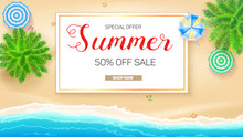 Poster Of Summer Sale Action. Get Up To Fifty Percent Discount. Tropical Landscape With Blue Ocean And Gold Sand, Top View. Presentation Template For Travel Agency, 3D Illustration.