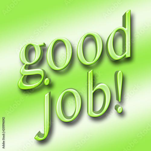 Fotografia  Stock Illustration - Large Metallic Green Text: good Job!, 3D Illustration, Isolated Against the Gradient Green Background