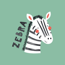 Hand Drawn Vector Illustration Of A Cute Funny Zebra Face, With Lettering Quote. Isolated Objects. Scandinavian Style Flat Design. Concept For Children Print.