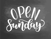 Open Sunday Handlettering Isolated On Textured Chalkboard Background, Vector Illustration. Brush Ink Lettering. Modern Calligraphy For Public Places, Shops And Others