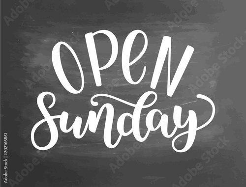 Valokuva  Open sunday handlettering isolated on textured chalkboard background, vector illustration