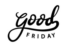 Hand Lettered Good Friday. Modern Calligraphy. Printable