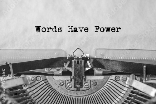 Words have power, the text is typed on a vintage typewriter. Old paper, close-up