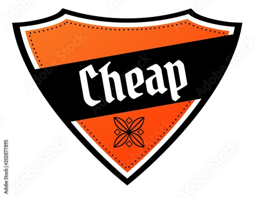 Fotografía  Orange and black shield with CHEAP text.
