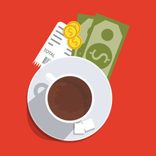 Money For Service. Vector Illustration. Cup With Coffee, Cash And Coins, Check.