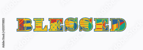 Fotografie, Obraz  Blessed Concept Word Art Illustration