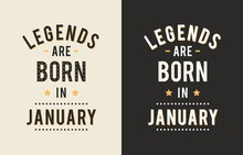 Design Text Legends Born Janua...
